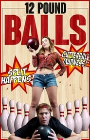 Watch 12 Pound Balls online