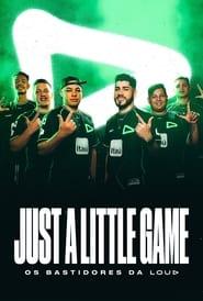 Just a Little Game: Os Bastidores da LOUD Assistir Online