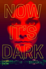 Now It's Dark (2018) Online Lektor PL CDA Zalukaj