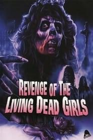 The Revenge of the Living Dead Girls (1987)