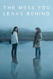 The Mess You Leave Behind (El desorden que dejas)