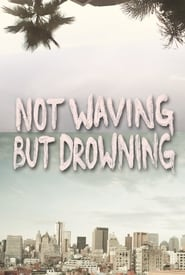 Not Waving But Drowning (2012)