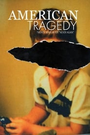 American Tragedy : The Movie | Watch Movies Online