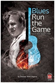 Blues Run the Game: A Movie About Jackson C. Frank (2019)