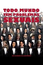 Todo Mundo Tem Problemas Sexuais 2011