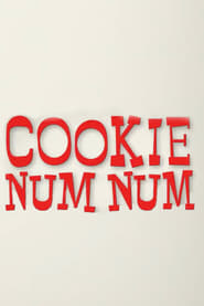 Cookie Num Num (2021)