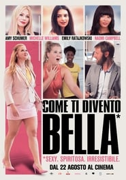Come ti divento bella! [HD] (2018)