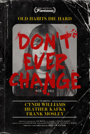 Don't Ever Change (2017) Watch Online Free