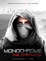 Monochrome: The Chromism : The Movie | Watch Movies Online