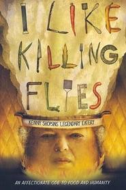I Like Killing Flies (2004)