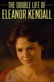 The Double Life of Eleanor Kendall (2008)