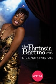 Life Is Not a Fairytale: The Fantasia Barrino Story 2006