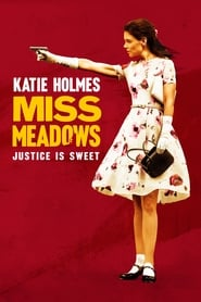 Miss Meadows (2014) – Online Free HD In English
