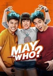 May Who? (2015) Thai Comedy+Romantic Movie