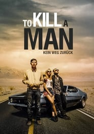 To Kill a Man – Kein Weg zurück