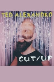 Ted Alexandro: CUT/UP