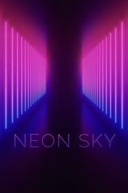 مشاهدة فيلم Neon Sky 2021 مترجم أون لاين بجودة عالية