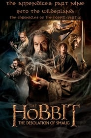 Regarder The Appendices: Part Nine - Into the Wilderland: The Chronicles of The Hobbit - Part 2
