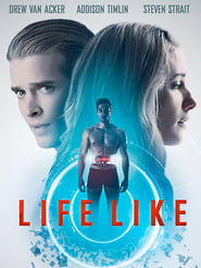 Life Like (2019) Watch Online Free