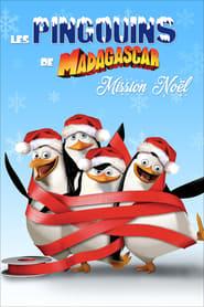 Les Pingouins De Madagascar : Mission Noël movie
