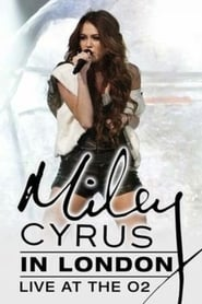 Miley Cyrus: Live At the O2 2010