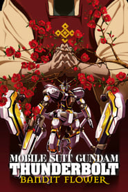 Mobile Suit Gundam Thunderbolt: Bandit Flower 2017