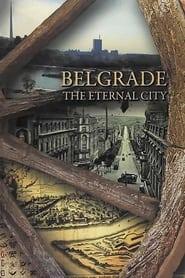 Belgrade: The Eternal City