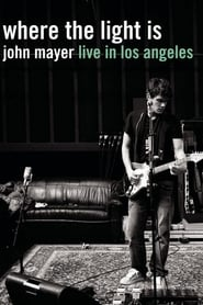 Guardare John Mayer: Where the Light Is Live in Los Angeles