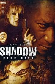 Shadow: Dead Riot (2006) online ελληνικοί υπότιτλοι