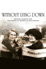 Without Lying Down: Frances Marion and the Power of Women in Hollywood 2000