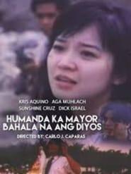 Humanda Ka Mayor! Bahala Na Ang Diyos 1993