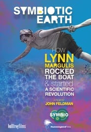 Symbiotic Earth: How Lynn Margulis rocked the boat and started a scientific revolution (2019)