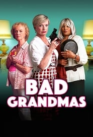 Bad Grandmas (2017) HDRip Full Movie Watch Online Free