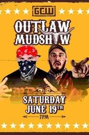 GCW Outlaw Mudshow 2021