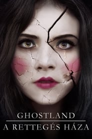 Ghostland - A rettegés háza