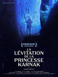 La Lévitation de la princesse Karnak 2021