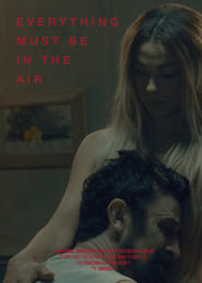 Everything Must Be In The Air (2019)