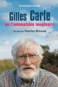Gilles Carle ou l'indomptable imaginaire 2005