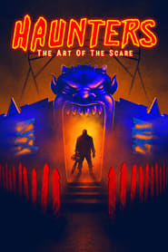 Haunters: The Art Of The Scare : The Movie | Watch Movies Online