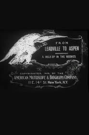 From Leadville to Aspen: A Hold-Up in the Rockies 1906