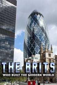 The Brits Who Built the Modern World