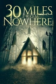 30 Miles from Nowhere (2019) 720p WEB-DL 700MB Ganool