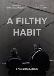 A Filthy Habit