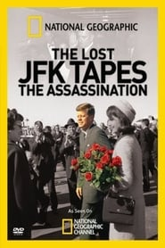 The Lost JFK Tapes: The Assassination (2009)
