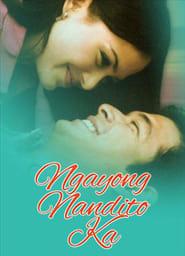 Watch Ngayong Nandito Ka (2003)