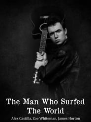The Man Who Surfed The World