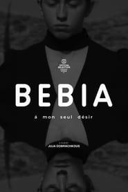 مشاهدة فيلم Bebia, à mon seul désir 2021 مترجم أون لاين بجودة عالية