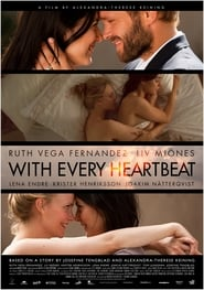 With Every Heartbeat (2011) online subtitrat
