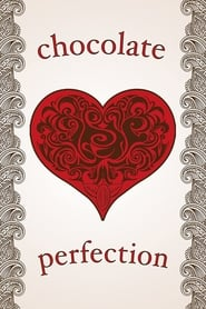 Chocolate Perfection (2015)