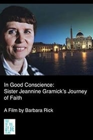 In Good Conscience: Sister Jeannine Gramick's Journey of Faith